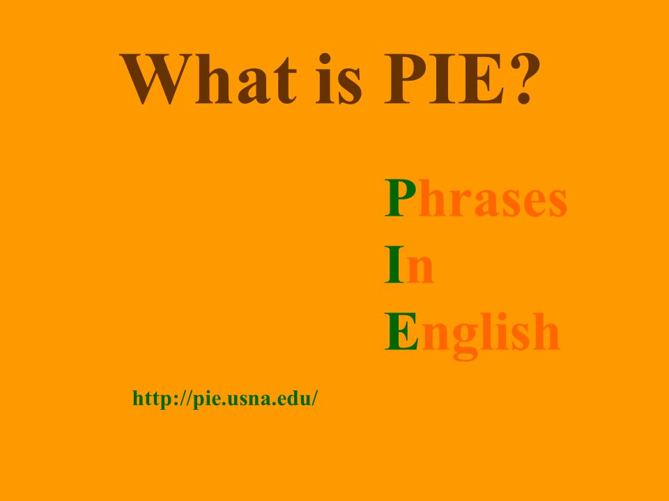 What is PIE Phrases In English http://pie.usna.edu/