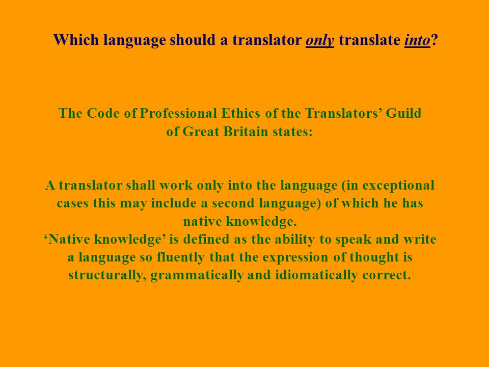Which language should a translator only translate into