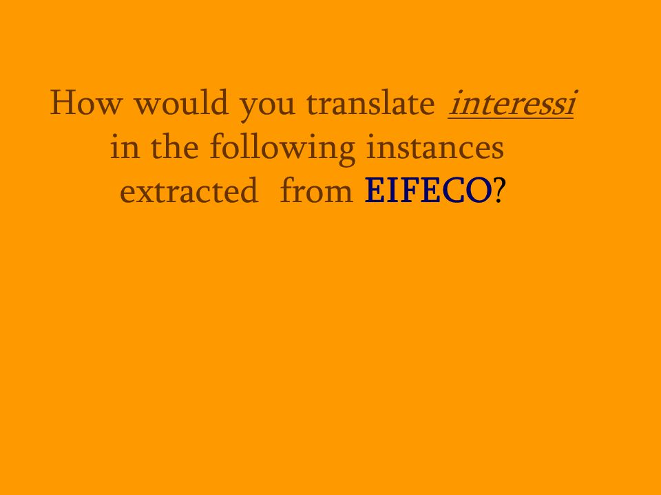 How would you translate interessi in the following instances