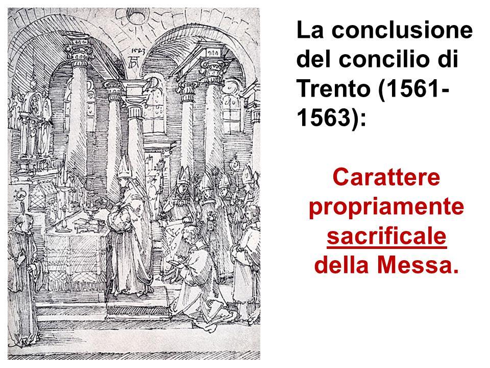 Carattere propriamente sacrificale della Messa.
