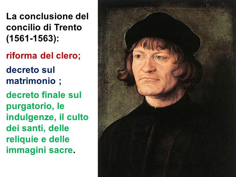 La conclusione del concilio di Trento (1561-1563):