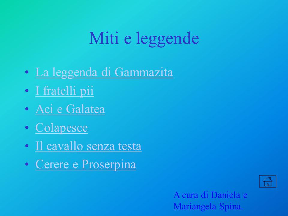 Miti e leggende La leggenda di Gammazita I fratelli pii Aci e Galatea
