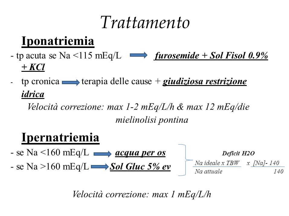 Iponatriemia Ipernatriemia - tp acuta se Na <115 mEq/L