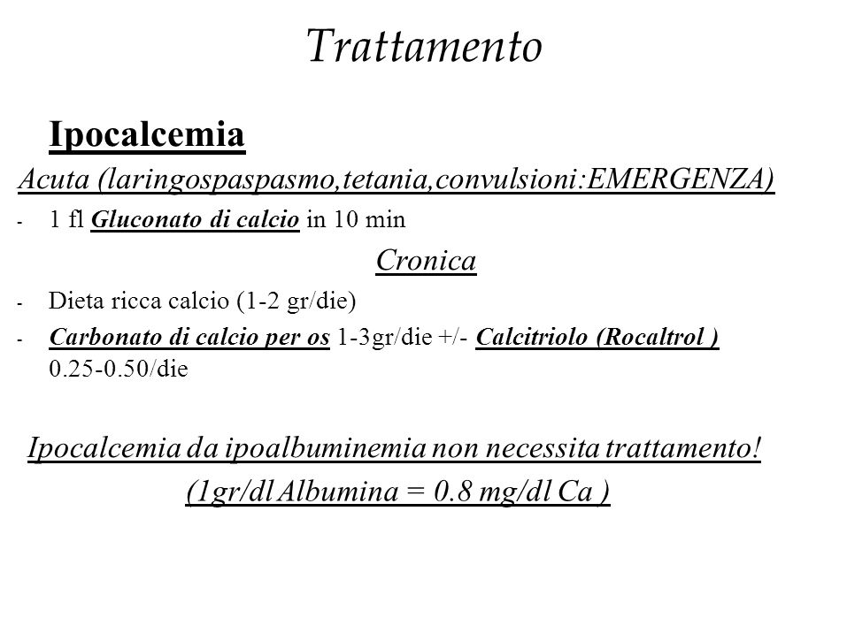 Ipocalcemia Acuta (laringospaspasmo,tetania,convulsioni:EMERGENZA)