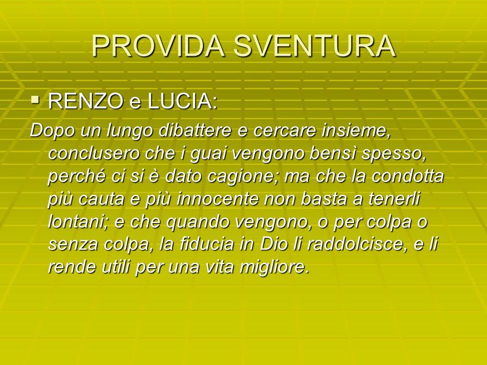 PROVIDA SVENTURA RENZO e LUCIA: