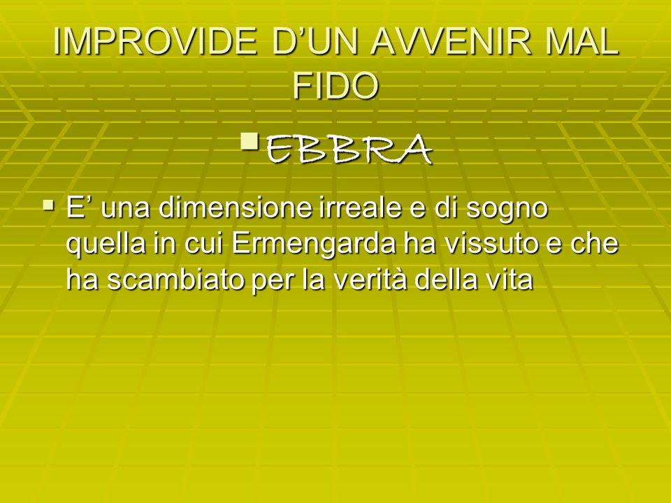 IMPROVIDE D'UN AVVENIR MAL FIDO