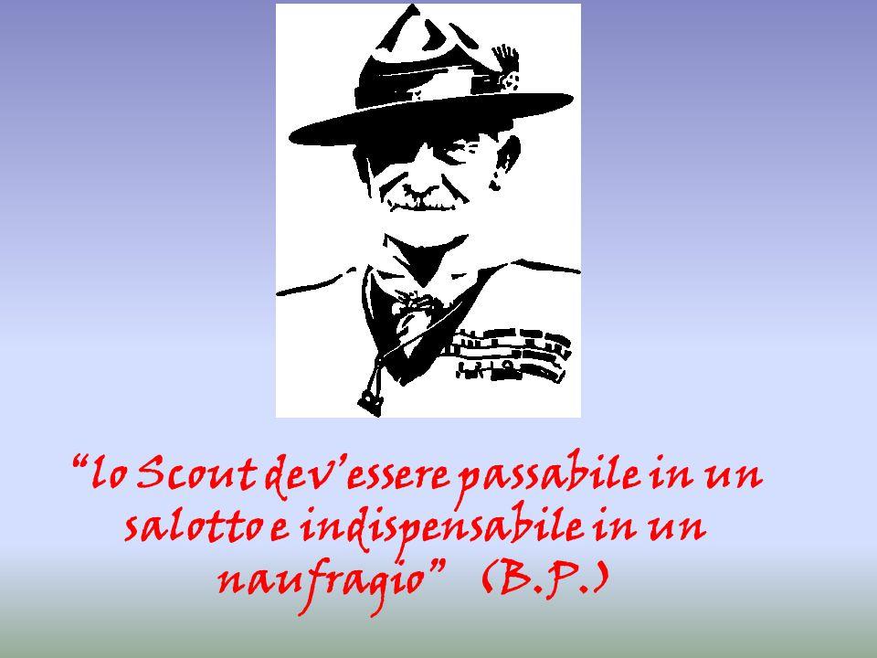lo Scout dev'essere passabile in un salotto e indispensabile in un naufragio (B.P.)