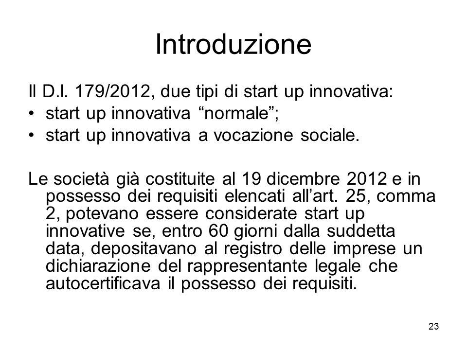 Introduzione Il D.l. 179/2012, due tipi di start up innovativa:
