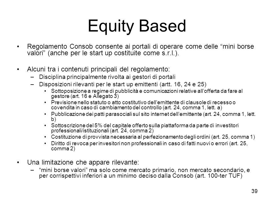 Equity Based Regolamento Consob consente ai portali di operare come delle mini borse valori (anche per le start up costituite come s.r.l.).