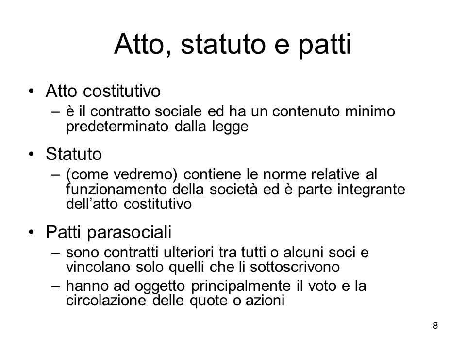 Atto, statuto e patti Atto costitutivo Statuto Patti parasociali