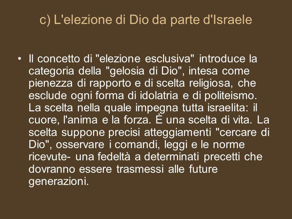 c) L elezione di Dio da parte d Israele