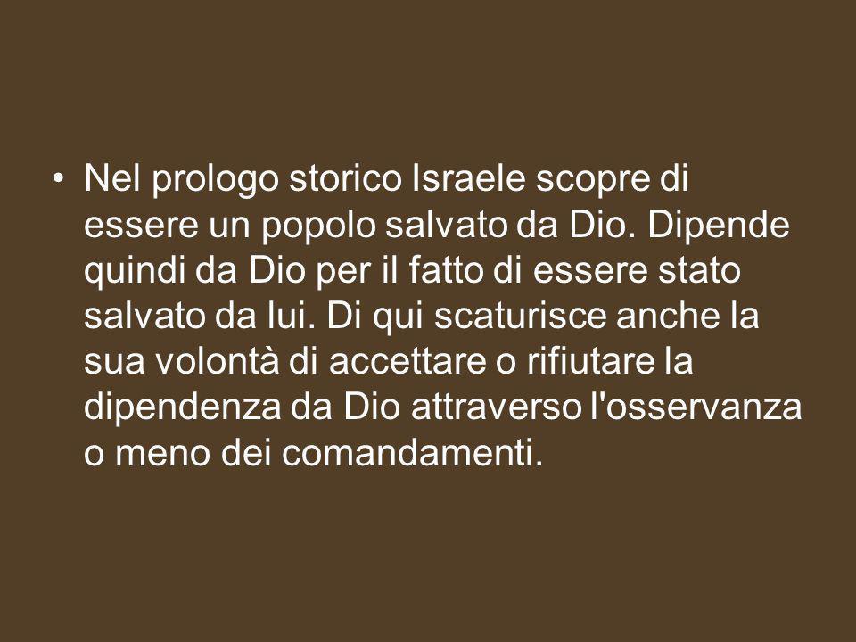 Nel prologo storico Israele scopre di essere un popolo salvato da Dio