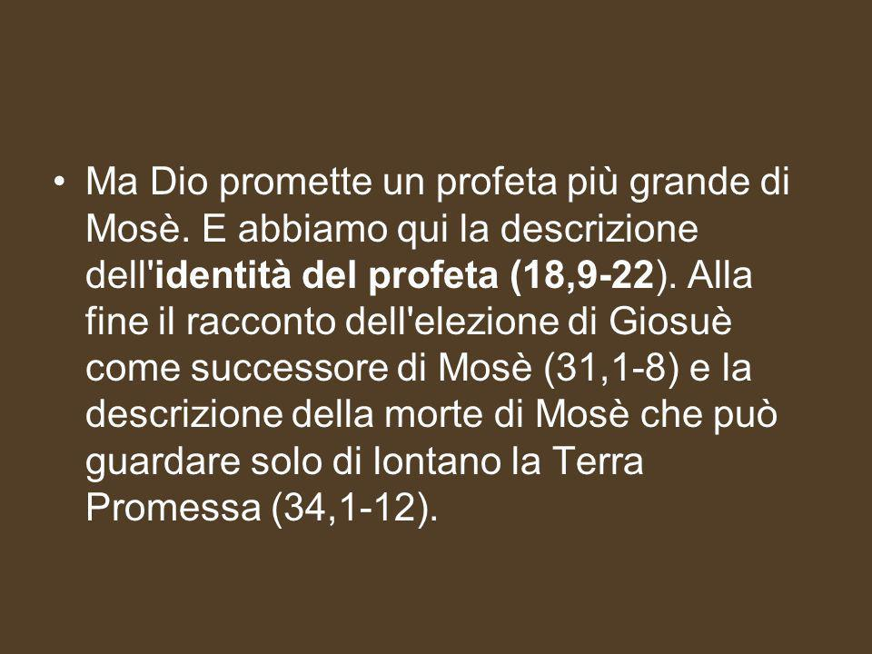 Ma Dio promette un profeta più grande di Mosè