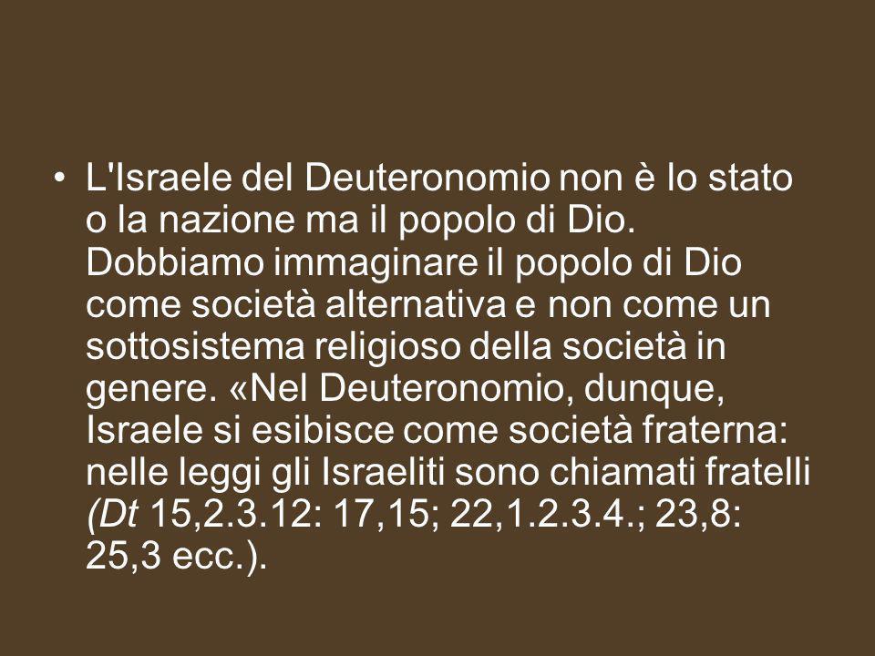 L Israele del Deuteronomio non è lo stato o la nazione ma il popolo di Dio.