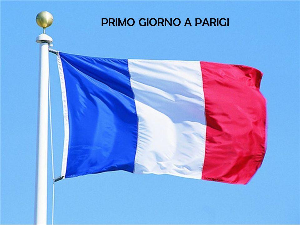 PRIMO GIORNO A PARIGI