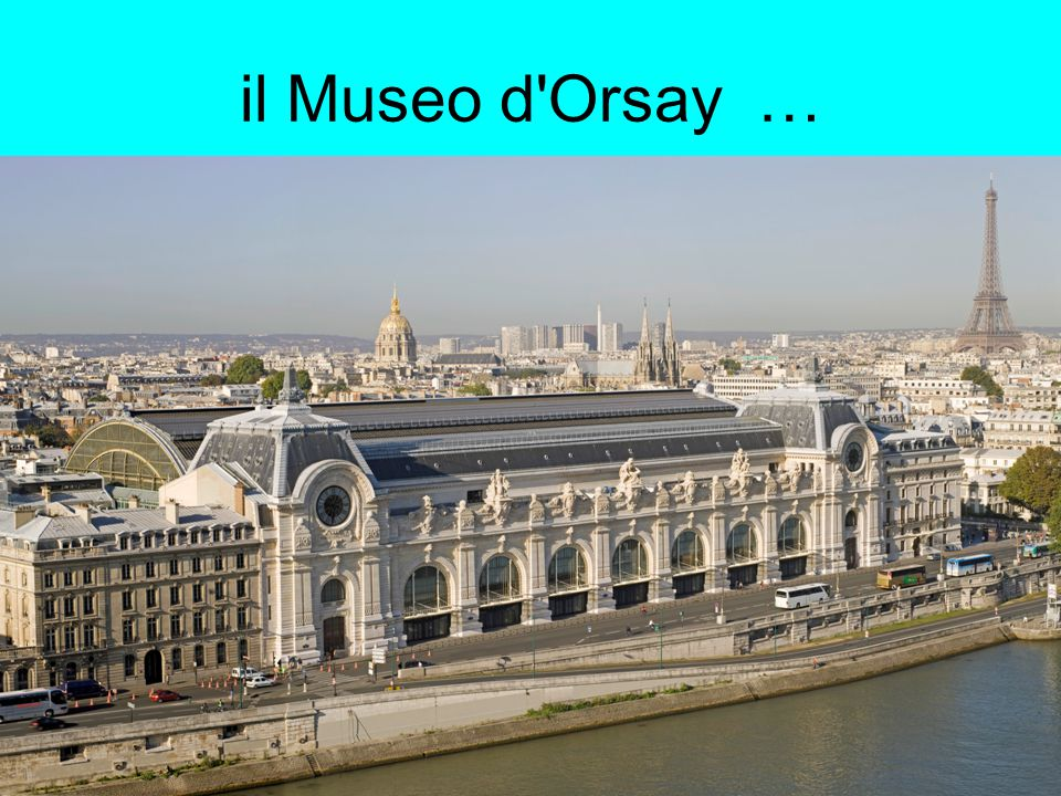 il Museo d Orsay …