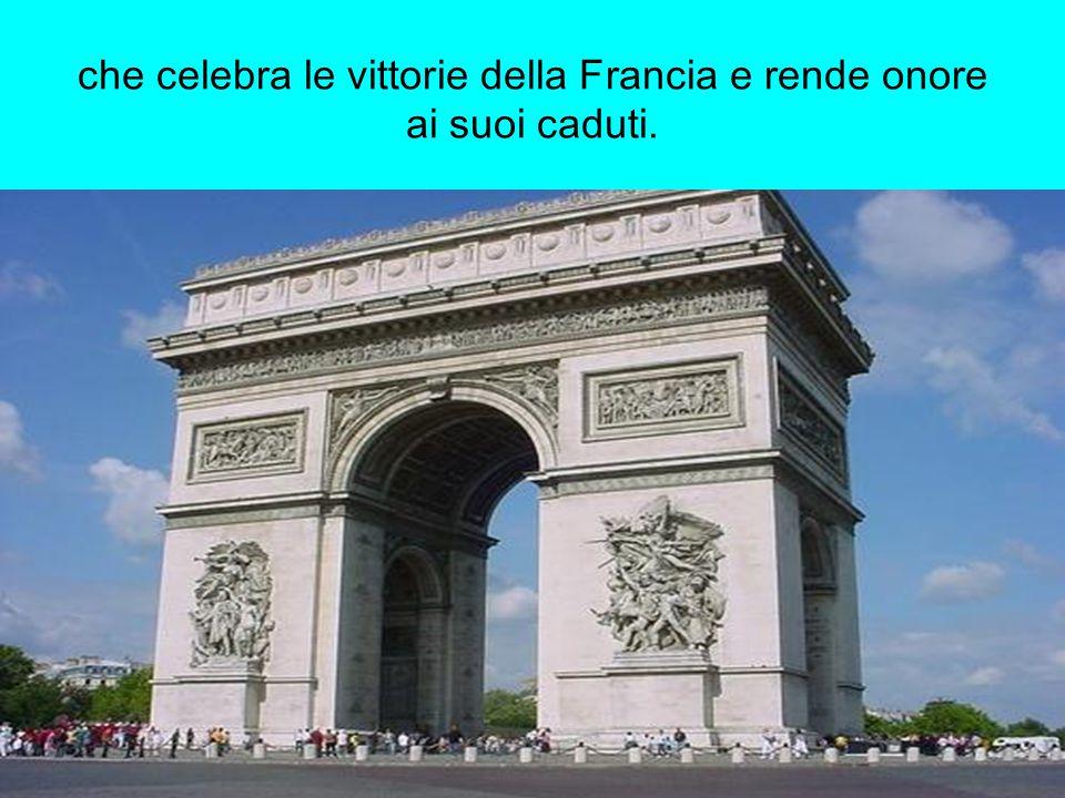 che celebra le vittorie della Francia e rende onore ai suoi caduti.