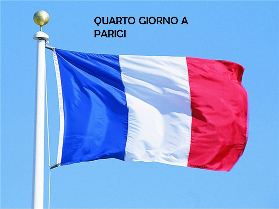QUARTO GIORNO A PARIGI