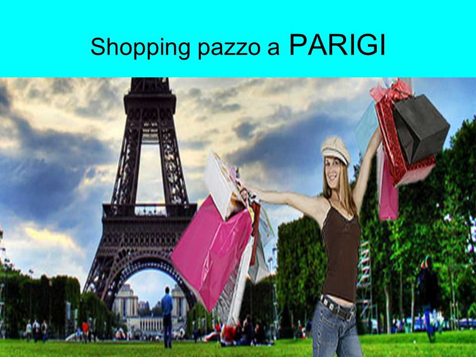 Shopping pazzo a PARIGI