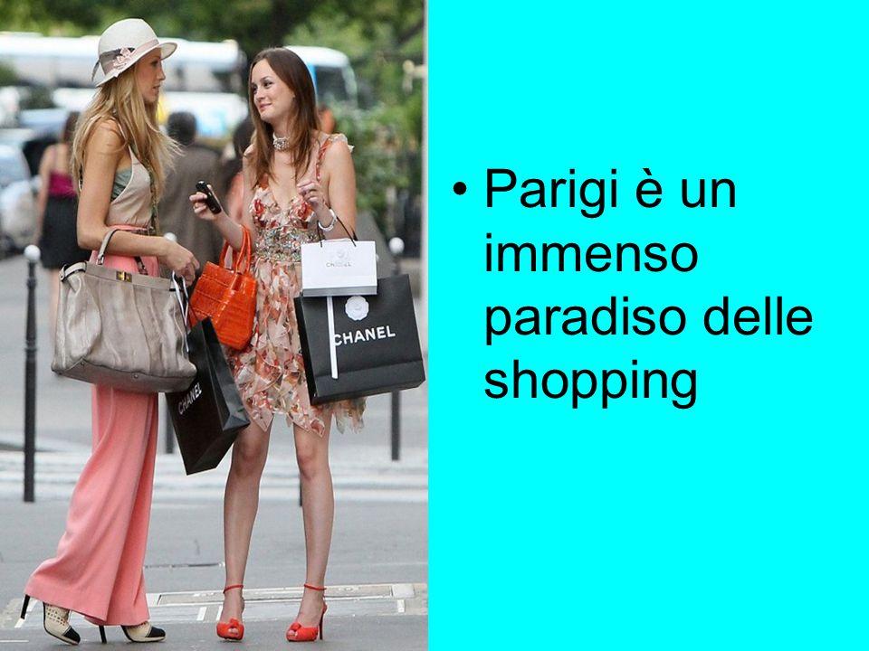 Parigi è un immenso paradiso delle shopping