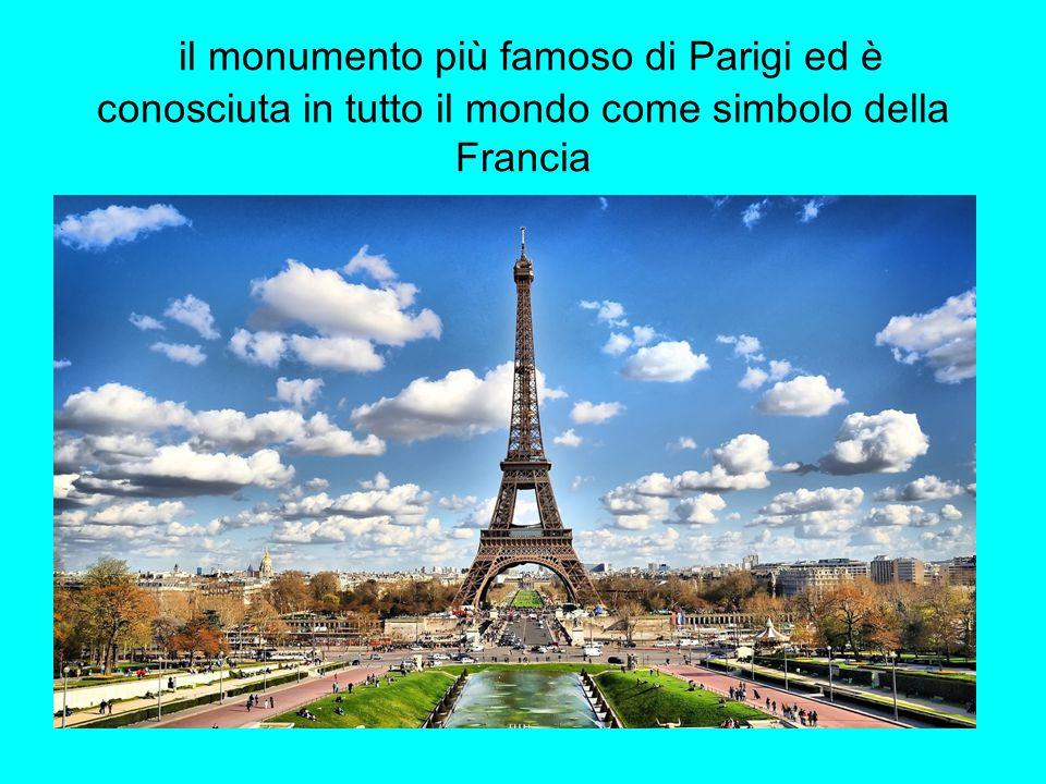 il monumento più famoso di Parigi ed è conosciuta in tutto il mondo come simbolo della Francia