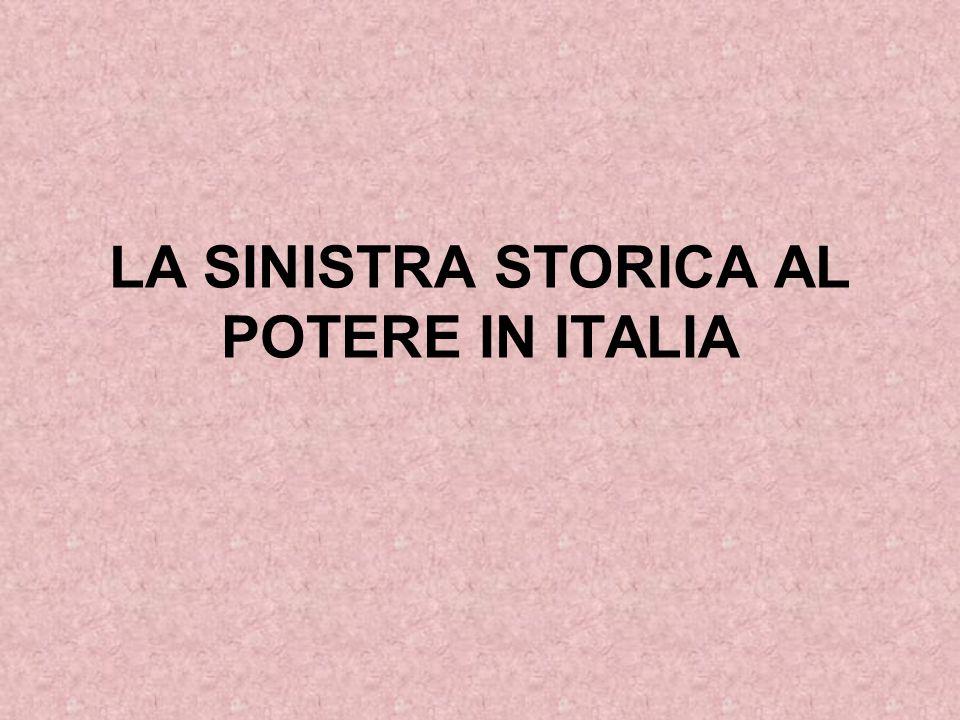 LA SINISTRA STORICA AL POTERE IN ITALIA