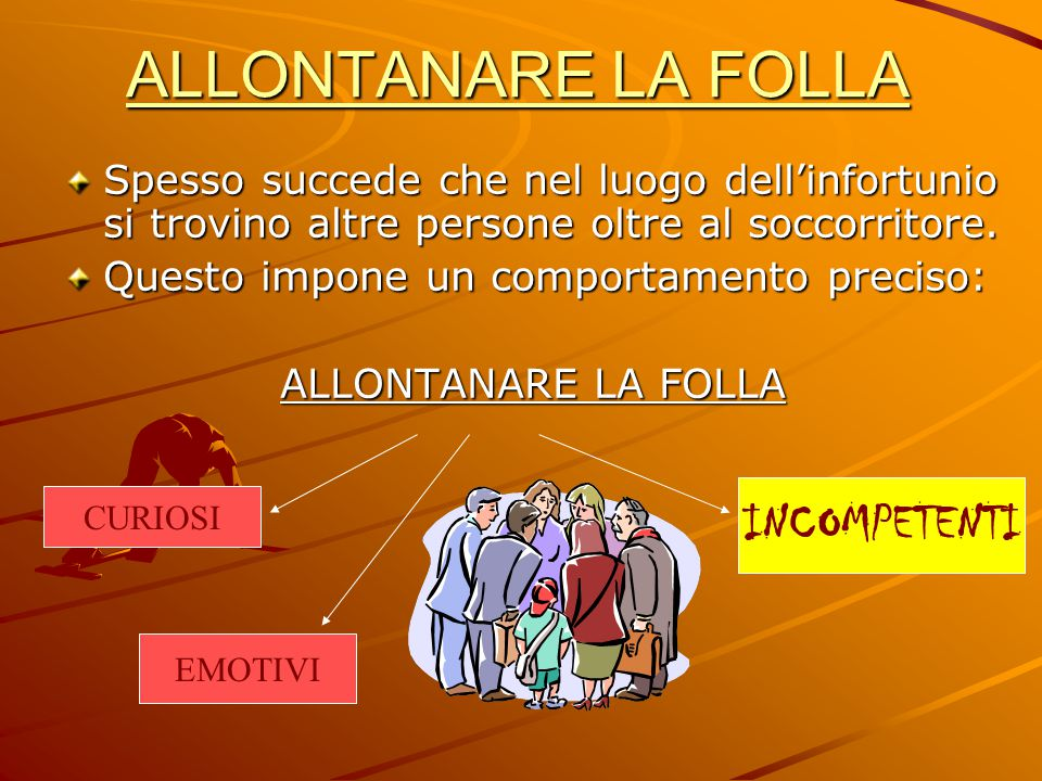 ALLONTANARE LA FOLLA INCOMPETENTI