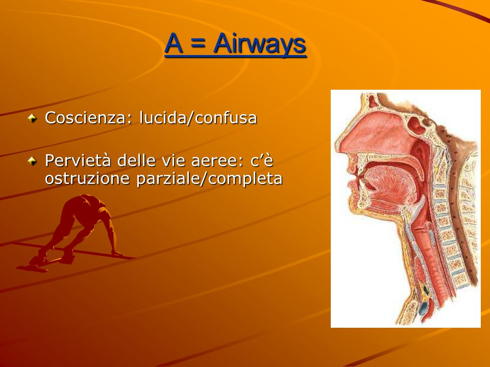 A = Airways Coscienza: lucida/confusa