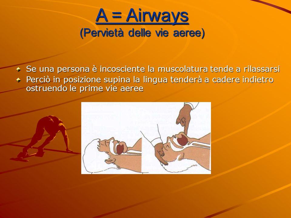 A = Airways (Pervietà delle vie aeree)
