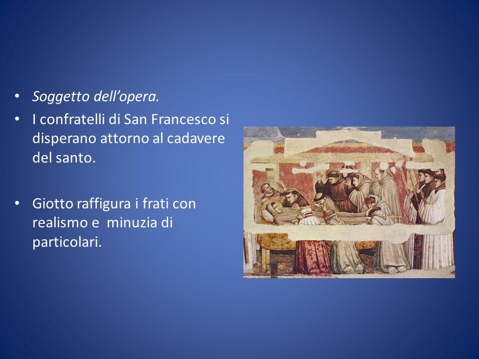 Soggetto dell'opera. I confratelli di San Francesco si disperano attorno al cadavere del santo.