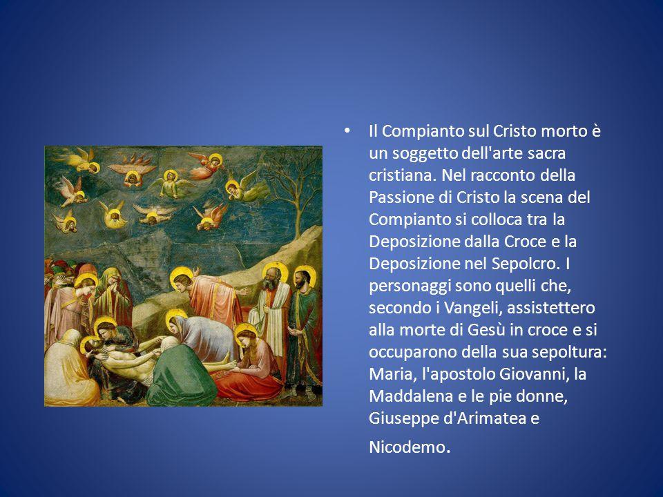 Il Compianto sul Cristo morto è un soggetto dell arte sacra cristiana