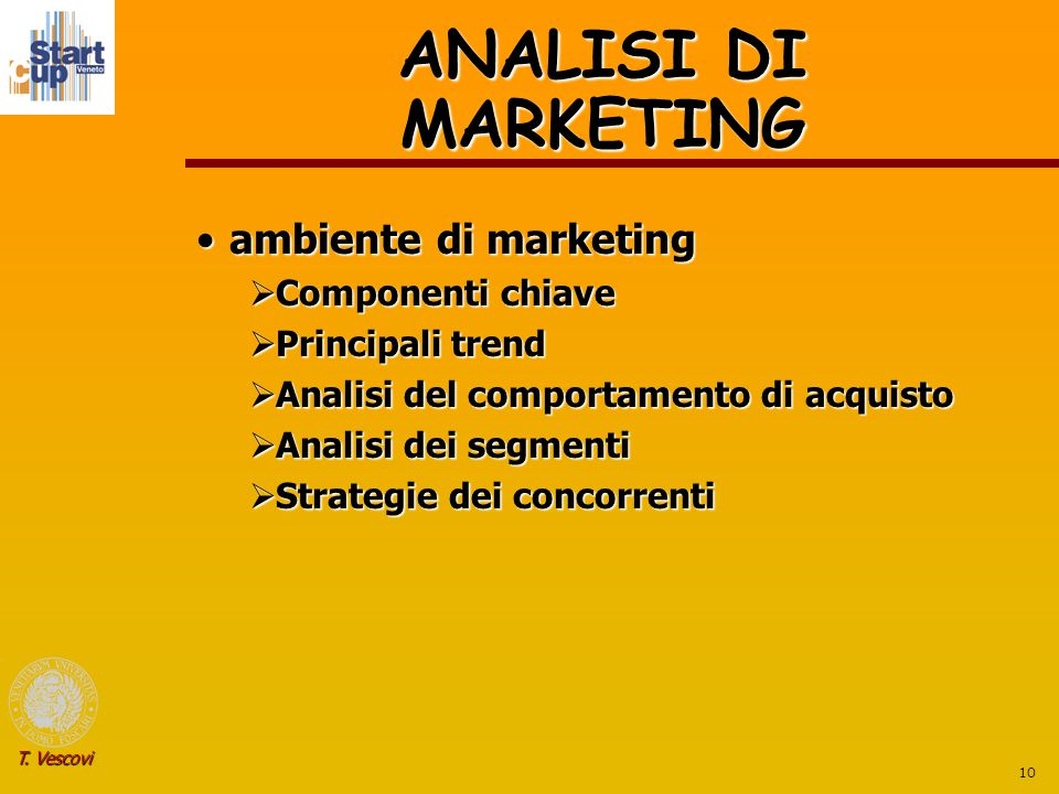 ANALISI DI MARKETING ambiente di marketing Componenti chiave