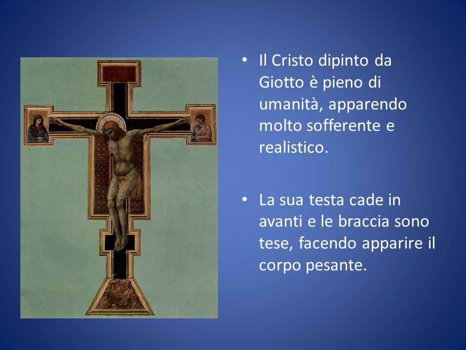 Il Cristo dipinto da Giotto è pieno di umanità, apparendo molto sofferente e realistico.