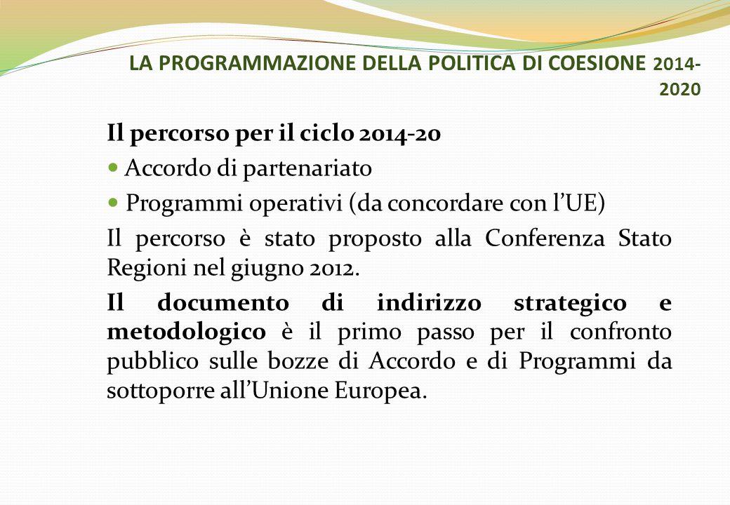 LA PROGRAMMAZIONE DELLA POLITICA DI COESIONE 2014-2020