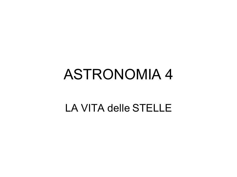 ASTRONOMIA 4 LA VITA delle STELLE