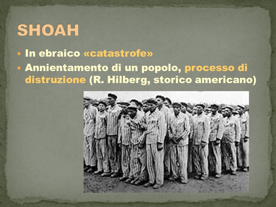 SHOAH In ebraico «catastrofe»