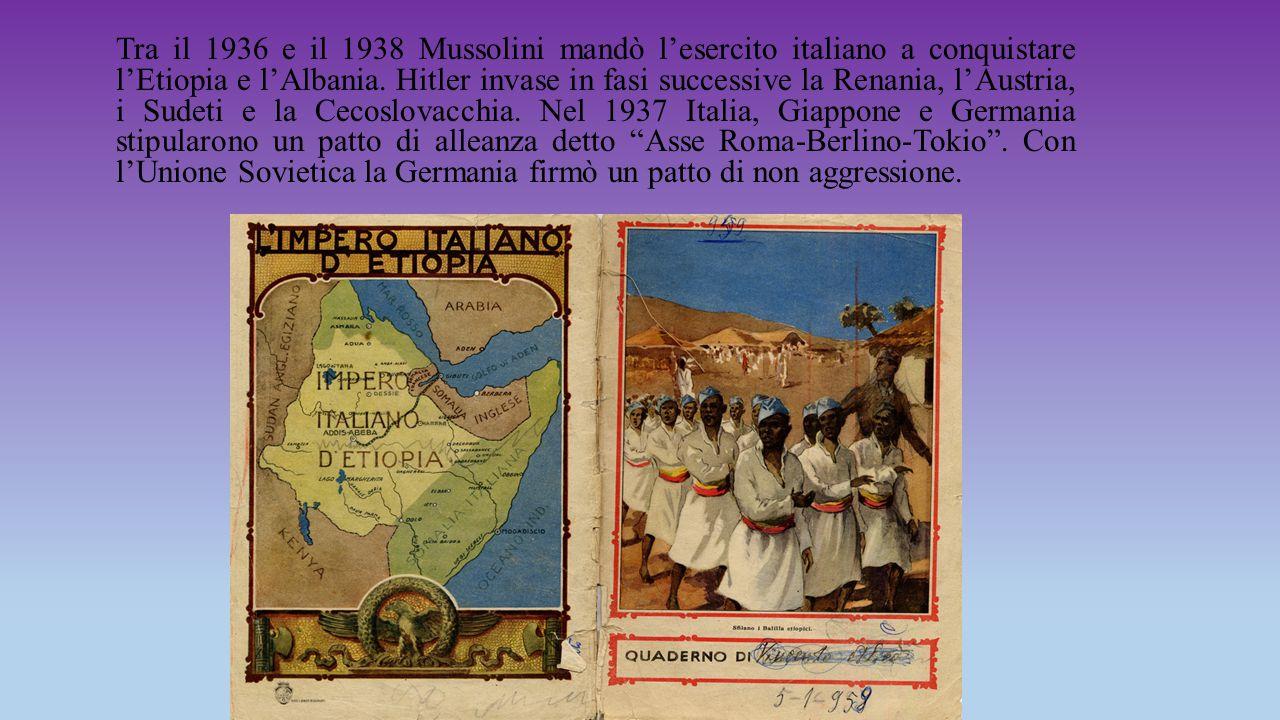 Tra il 1936 e il 1938 Mussolini mandò l'esercito italiano a conquistare l'Etiopia e l'Albania.