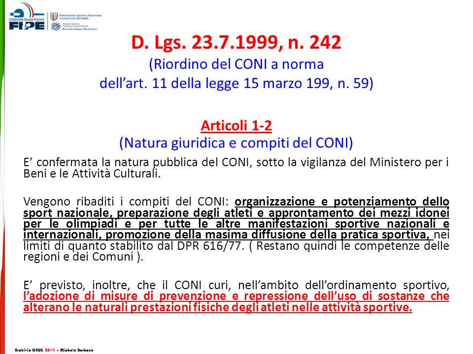 D. Lgs. 23. 7. 1999, n. 242 (Riordino del CONI a norma dell'art