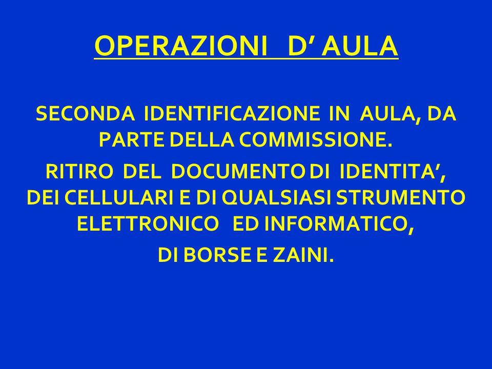 SECONDA IDENTIFICAZIONE IN AULA, DA PARTE DELLA COMMISSIONE.