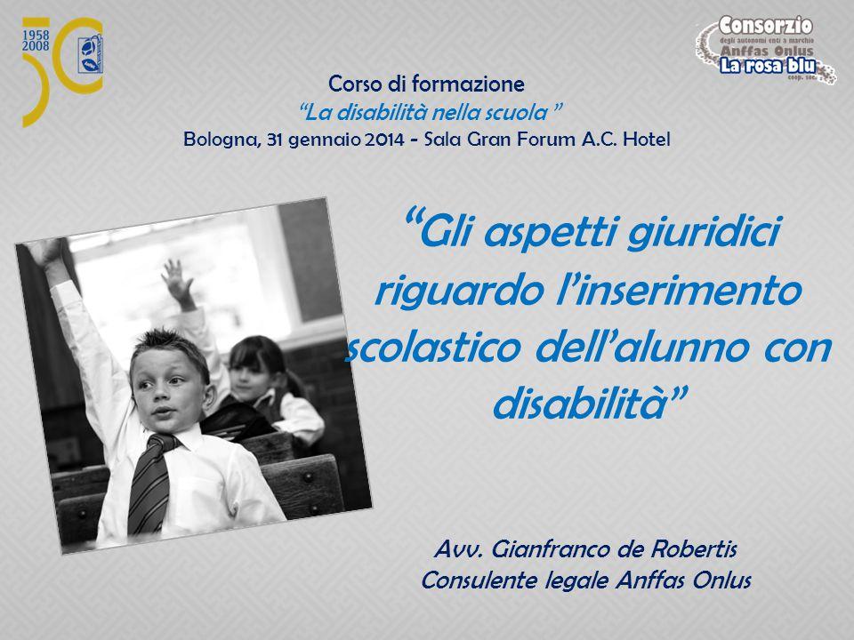 Corso di formazione La disabilità nella scuola Bologna, 31 gennaio 2014 - Sala Gran Forum A.C. Hotel.