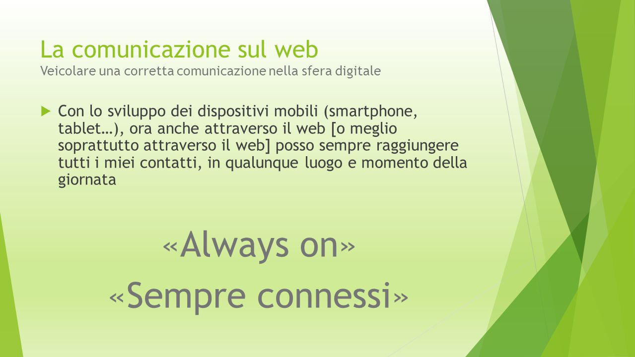 «Always on» «Sempre connessi»