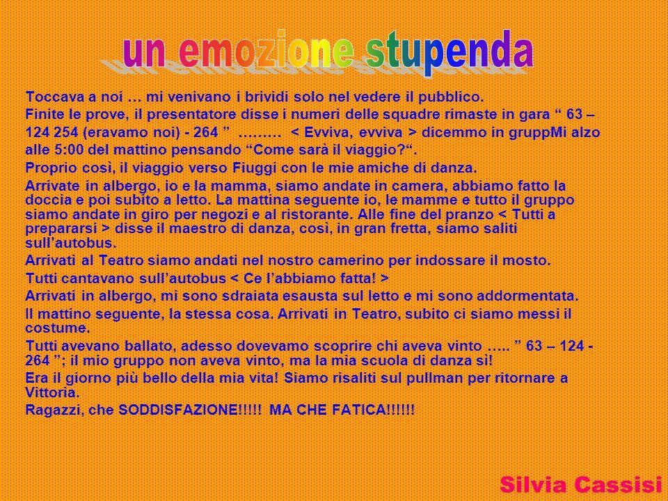 un emozione stupenda Silvia Cassisi