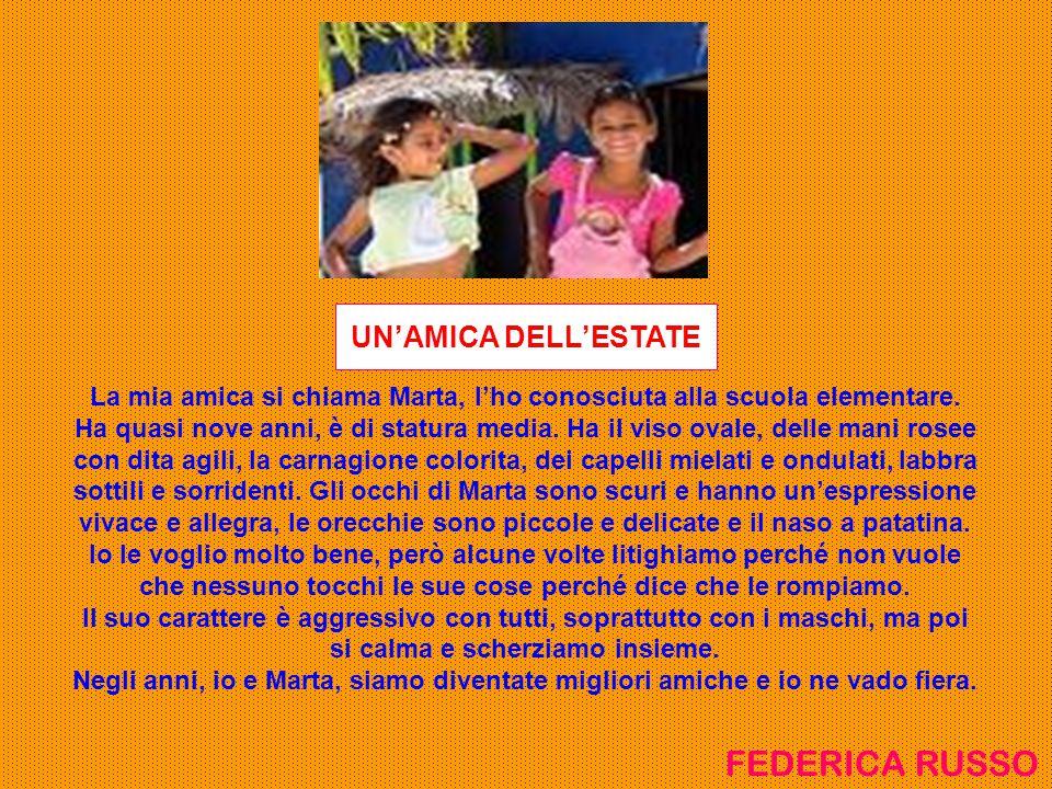 La mia amica si chiama Marta, l'ho conosciuta alla scuola elementare.
