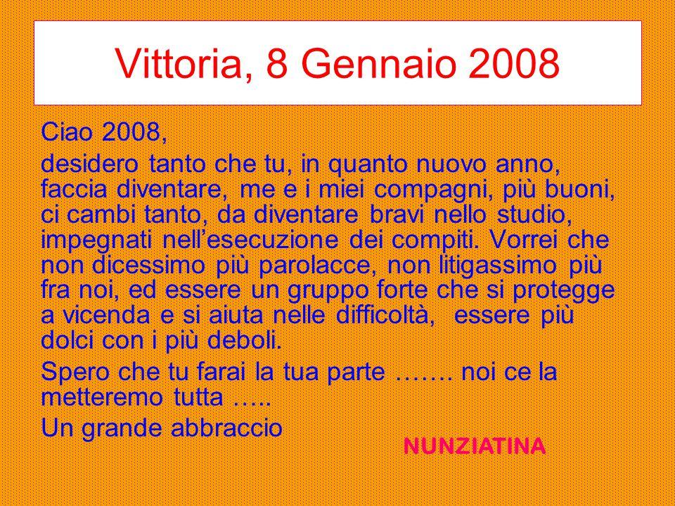 Vittoria, 8 Gennaio 2008 Ciao 2008,