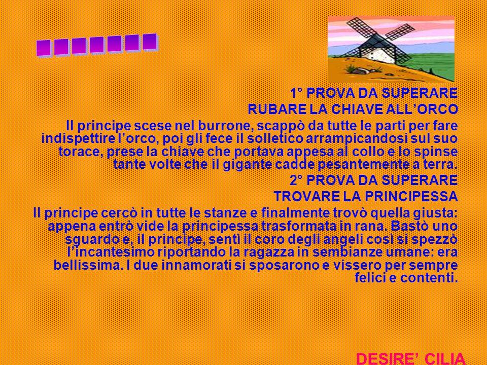 ....... DESIRE' CILIA 1° PROVA DA SUPERARE RUBARE LA CHIAVE ALL'ORCO