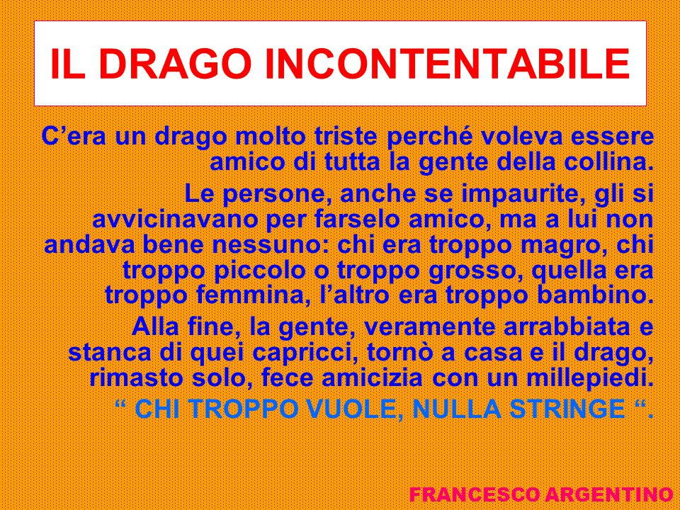 IL DRAGO INCONTENTABILE