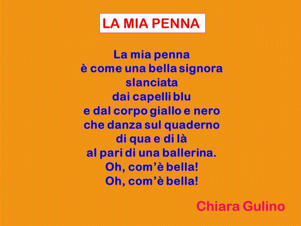 LA MIA PENNA Chiara Gulino La mia penna