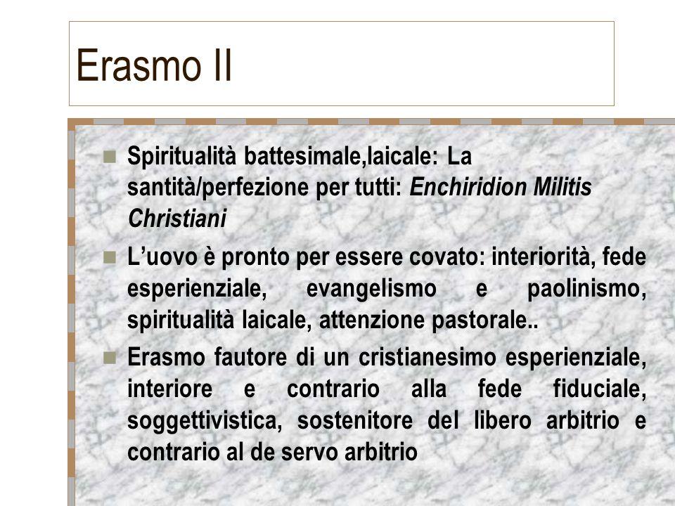 Erasmo II Spiritualità battesimale,laicale: La santità/perfezione per tutti: Enchiridion Militis Christiani.
