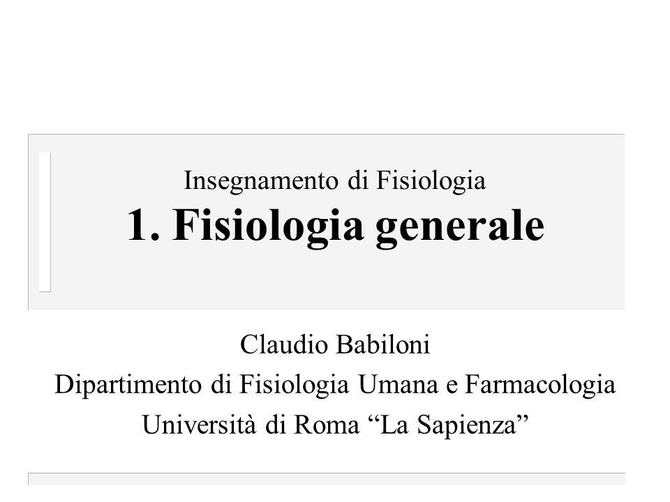 Insegnamento di Fisiologia 1. Fisiologia generale
