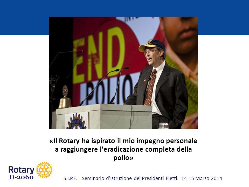 «Il Rotary ha ispirato il mio impegno personale a raggiungere l eradicazione completa della polio»